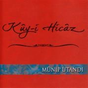 Münip Utandı: Küy-ü Hicaz - CD