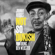 Johnny Hodges: Not So Dukish + 7 Bonus Tracks - CD
