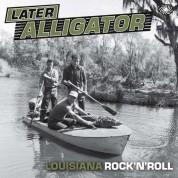 Çeşitli Sanatçılar: Later Alligator (Louisiana Rock'n'Roll) - Plak
