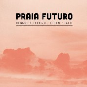 Praia Futuro, İlhan Erşahin: Praia Futuro - CD