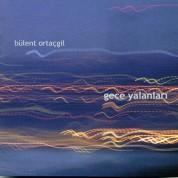 Bülent Ortaçgil: Gece Yalanları - CD