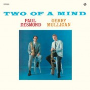 Paul Desmond, Gerry Mulligan: Two Of A Mind - Plak