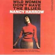 Nancy Harrow: Wild Women Don't Have the Blues - CD