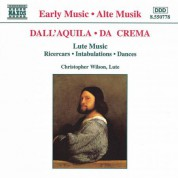 Dall'Aquila / Da Crema: Ricercars / Intabulations / Dances - CD