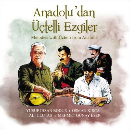 Osman Kırca, Yusuf İhsan Bodur, Ali Ulutaş, Mehmet Günay Eser: Anadolu'dan Üçtelli Ezgiler - CD