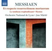 Jun Märkl: Messiaen: Et exspecto resurrectionem mortuorum - CD