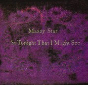 Mazzy Star: So Tonight That I Might See - Plak