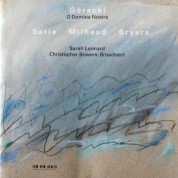Sarah Leonard, Christopher Bowers-Broadbent: Gorecki: O Domina Nostra / Satie / Milhaud / Bryars - CD