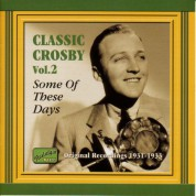 Crosby, Bing: Some of These Days (1931-1933) - CD