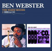 Ben Webster: The Warm Moods + Bbb and Co - CD