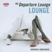 Çeşitli Sanatçılar: The Departure Lounge - Lounge - CD
