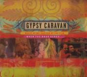Taraf de Haidouks, Fanfare Ciocarlia, Maharaja, Antonio el Pipa Flamenco Co., Esma Redzepova: Gypsy Caravan - Music in and Inspired by the Film - CD