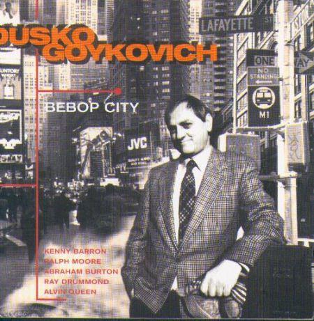 Dusko Goykovich: Bebop City - CD