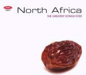 Çeşitli Sanatçılar: The Greatest Songs Ever - North Africa - CD