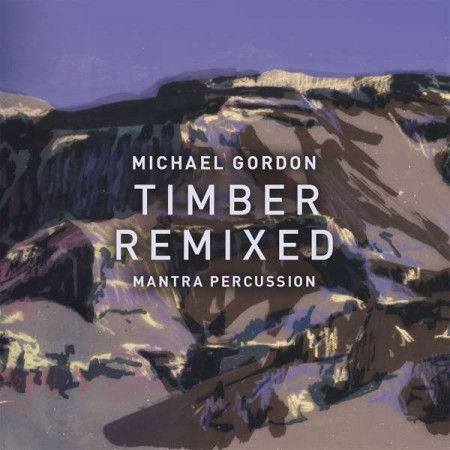 Michael Gordon: Timber Remixed (Limited Numbered Edition) - Plak