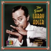 Larry Adler: Adler, Larry: The Great Larry Adler (1934-1947) - CD