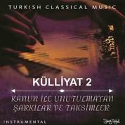 Çeşitli Sanatçılar: Kanun İle Unutulmayan Şarkılar Ve Taksimler Külliyat 2 - CD
