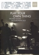 Çeşitli Sanatçılar: Play Your Own Thing - A Story of Jazz in Europe - DVD
