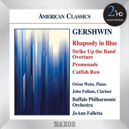 Buffalo Philharmonic Orchestra, JoAnn Falletta, Orion Weiss: Gershwin: Rhapsody in Blue - Strike Up the Band: Overture - Promenade - Catfish Row - CD