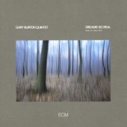 Gary Burton Quintet: Dreams So Real - Music Of Carla Bley - CD