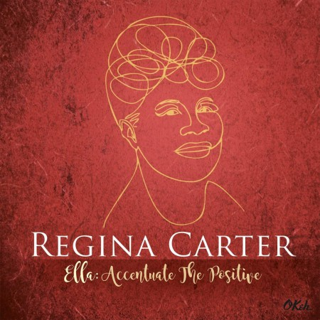 Regina Carter: Ella: Accentuate The Positive - CD