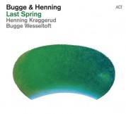 Bugge Wesseltoft, Henning Kraggerud: Last Spring - Plak