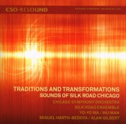 Chicago Symphony Orchestra, Silk Road Ensemble, Yo-Yo Ma, Wu Man, Miguel Harth-Bedoya, Alan Gilbert: Traditions and Transformations: Sounds of Silk Road Chicago - CD