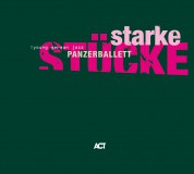 Panzerballett: Starke Stücke - CD