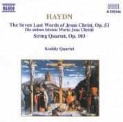 Haydn: String Quartets Opp. 103 and 51, '7 Last Words of Jesus Christ' - CD