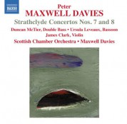 James Clark, Ursula Leveaux, Sir Peter Maxwell Davies, Duncan McTier, Scottish Chamber Orchestra: Davies: Strathclyde Concertos Nos. 7 & 8 - CD