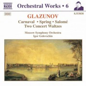 Igor Golovschin: Glazunov, A.K.: Orchestral Works, Vol.  6 - Carnaval / Spring / Salome / Concert Waltzes - CD