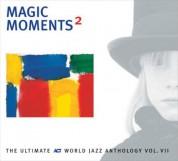 Çeşitli Sanatçılar: Magic Moments 2 - The Ultimate Act World Jazz Anthology Vol. 4 - CD
