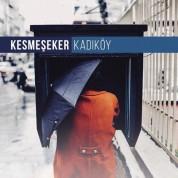 Kesmeşeker: Kadıköy - CD