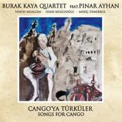 Burak Kaya Quartet: Cango'ya Türküler - CD