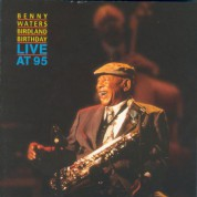 Benny Waters: Birdland Birthday (Live At 95) - CD