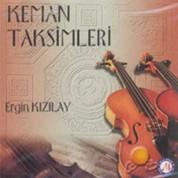 Ergin Kızılay: Keman Taksimleri - CD