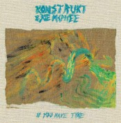 Konstrukt, Joe McPhee: If You Have Time - Plak