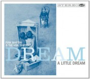Pink Martini, The Von Trapps: Dream A Little Dream - CD