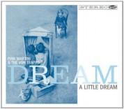 Pink Martini, The Von Trapps: Dream A Little Dream - CD