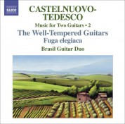 Brasil Guitar Duo: Castelnuovo-Tedesco, M.: Music for Two Guitars, Vol. 2  - Fuga Elegiaca / Les Guitares Bien Temperees: Nos. 13-24 - CD