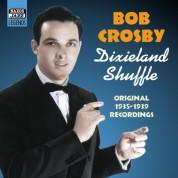Crosby, Bob: Dixieland Shuffle (1935-1939) - CD