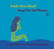 Rabih Abou-Khalil: Songs For Sad Women - CD
