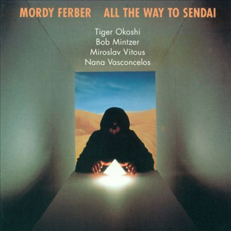 Mordy Ferber: All the Way to Sendai - Plak