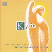 Kyrie: Classical Music for Reflection and Meditation - CD