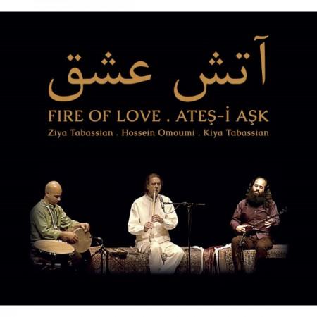Ziya Tabassian, Kiya Tabassian, Hossein Omoumi: Ateş-i Aşk - CD