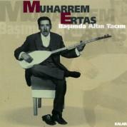 Muharrem Ertaş: Başımda Altın Tacım - CD
