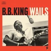 B.B. King: Wails + 2 Bonus Tracks! - Plak