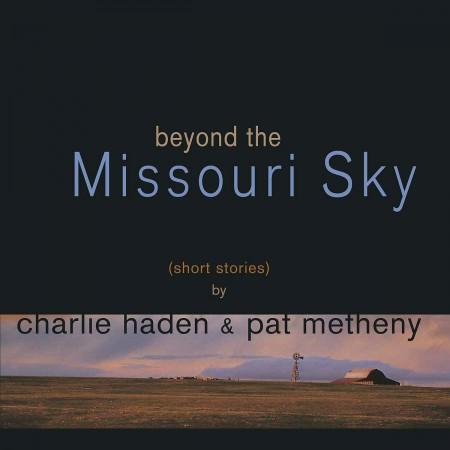 Charlie Haden, Pat Metheny: Beyond the Missouri Sky - Plak