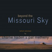 Charlie Haden, Pat Metheny: Beyond the Missouri Sky - Plak