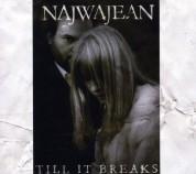 Najwajean: Till It Breaks - CD